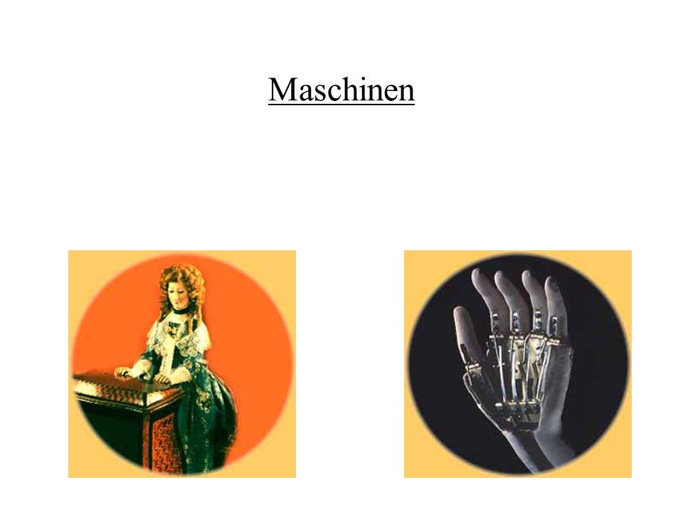 Maschinen Mit René Descartes (1596 - 1650) gewann der Automat auch philosophisch an.