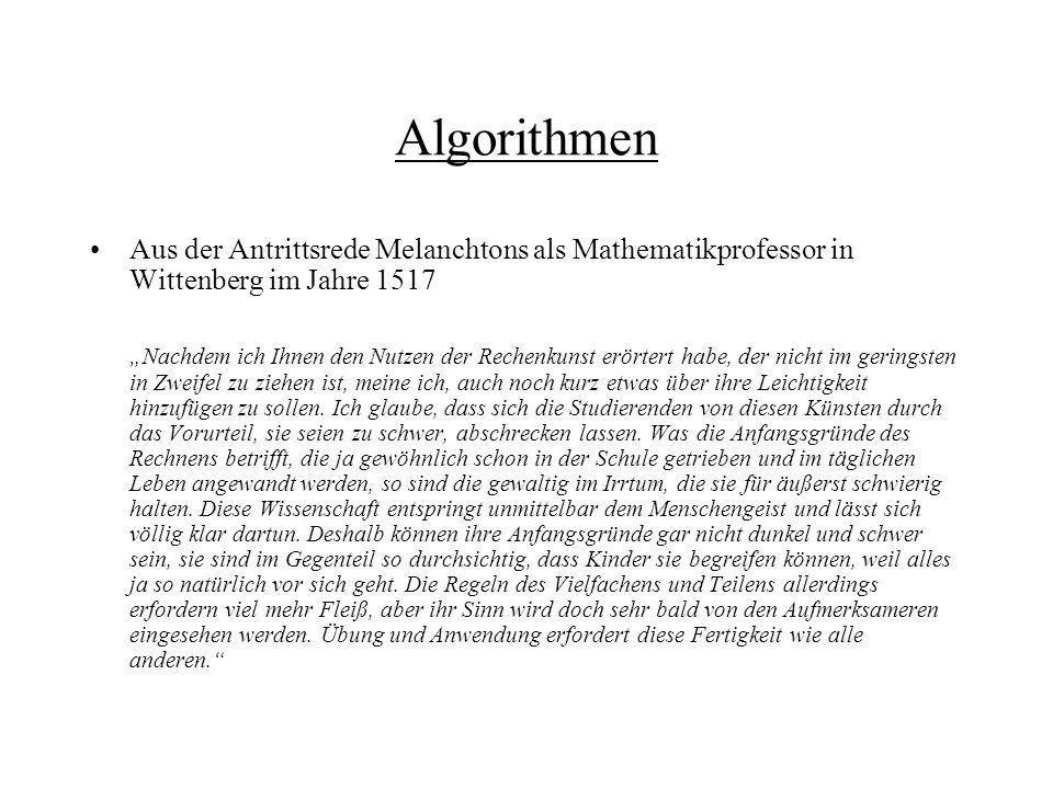 Algorithmen Aus der Antrittsrede Melanchtons als Mathematikprofessor in Wittenberg im Jahre 1517.