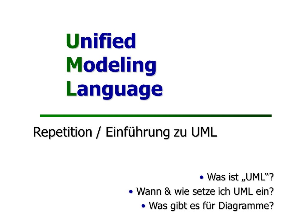 Unified Modeling Language Repetition / Einführung zu UML