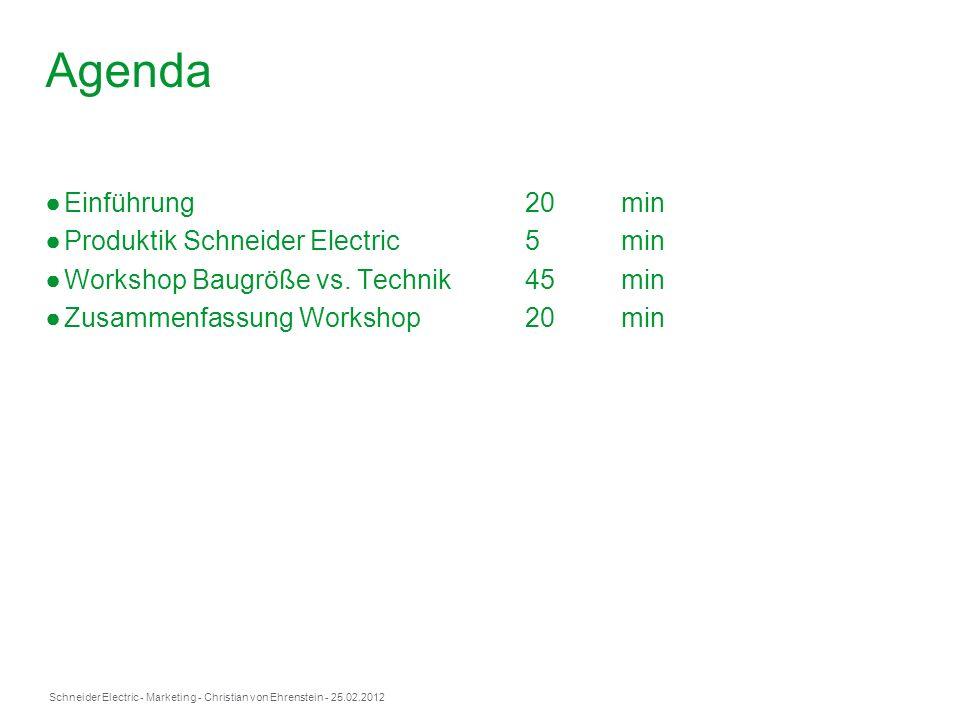 Agenda Einführung 20 min Produktik Schneider Electric 5 min