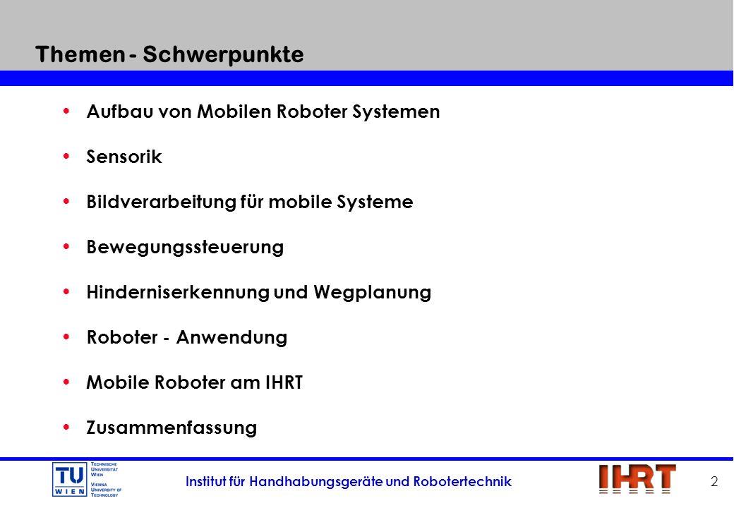 Themen - Schwerpunkte Aufbau von Mobilen Roboter Systemen Sensorik
