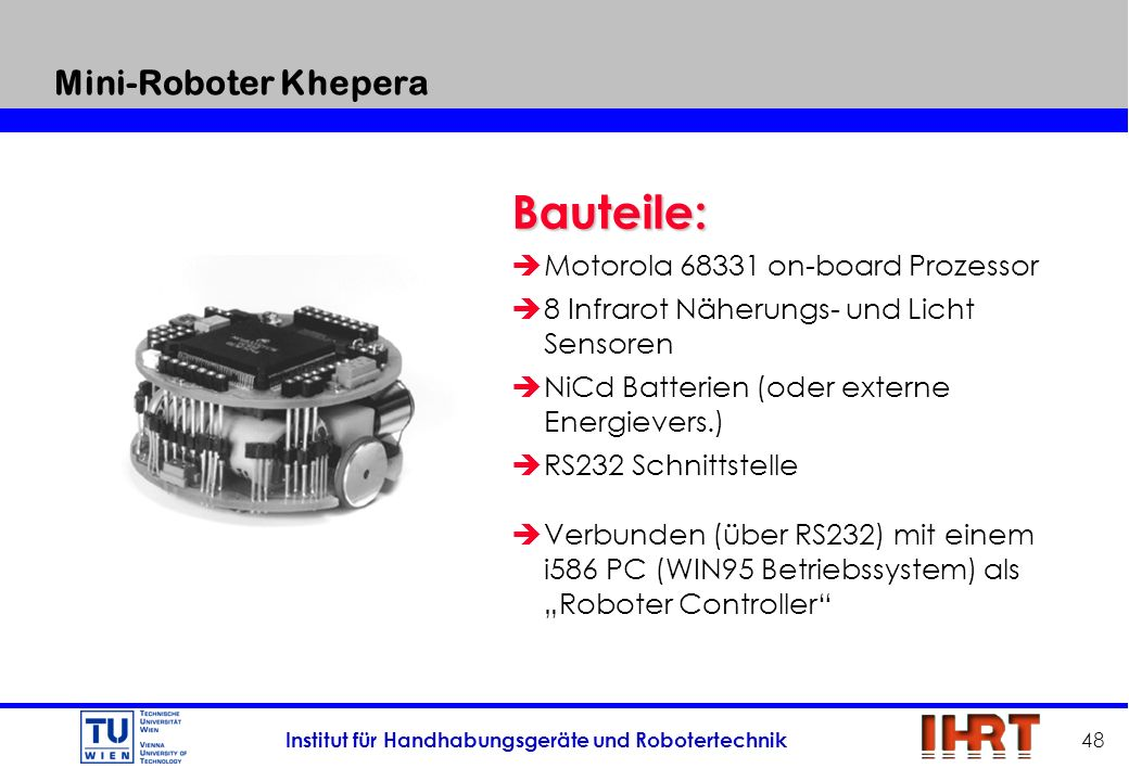 Bauteile: Mini-Roboter Khepera Motorola 68331 on-board Prozessor