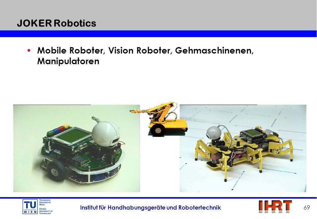 JOKER Robotics Mobile Roboter, Vision Roboter, Gehmaschinenen, Manipulatoren. Adresse.