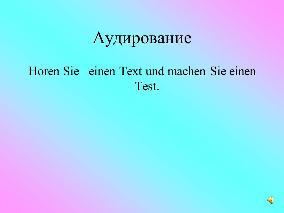 Horen Sie einen Text und machen Sie einen Test.