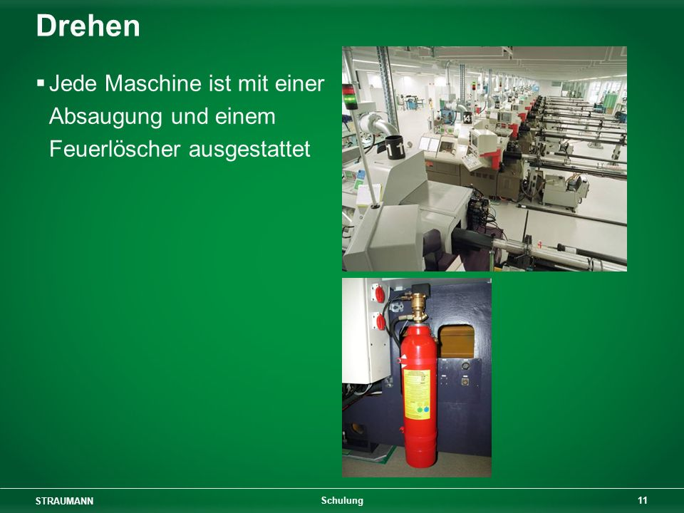 Drehen Jede Maschine ist mit einer Absaugung und einem Feuerlöscher ausgestattet Schulung