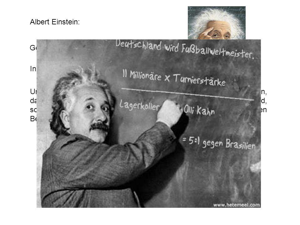 Albert Einstein: Gott würfelt nicht. In der Natur geschieht nichts ohne Ursache.