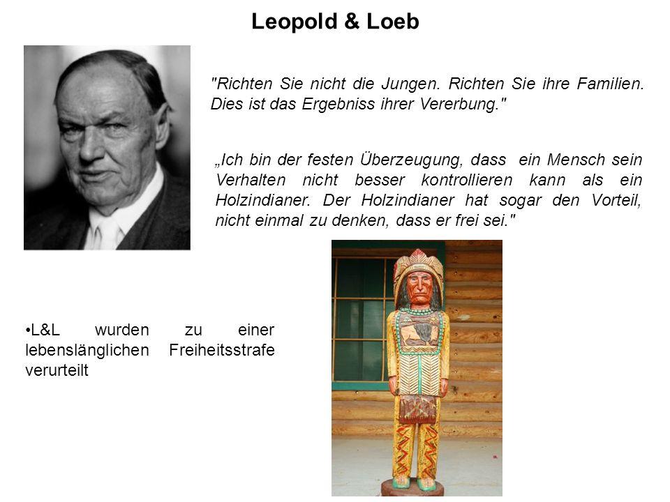 Leopold & Loeb Richten Sie nicht die Jungen. Richten Sie ihre Familien. Dies ist das Ergebniss ihrer Vererbung.