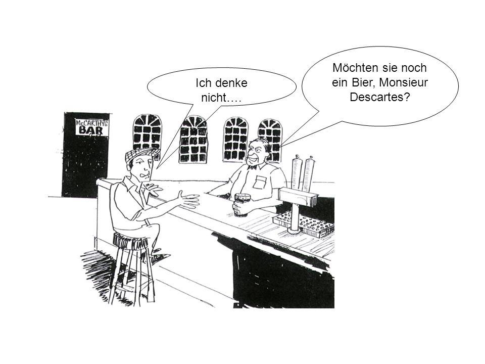Möchten sie noch ein Bier, Monsieur Descartes
