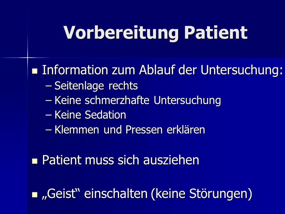 Vorbereitung Patient Information zum Ablauf der Untersuchung: