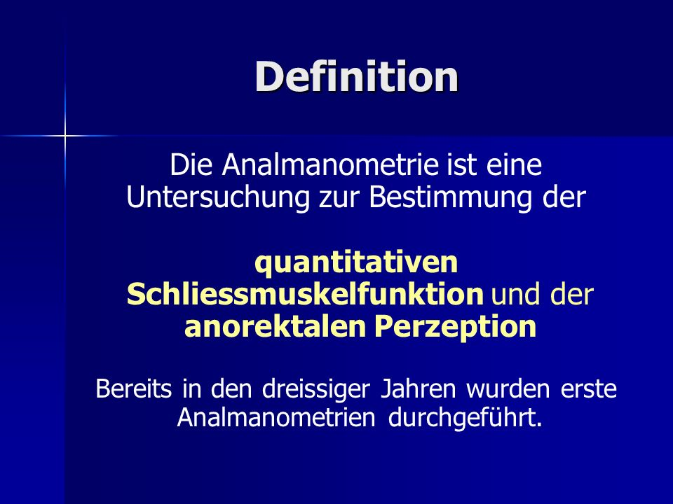 Definition Die Analmanometrie ist eine Untersuchung zur Bestimmung der