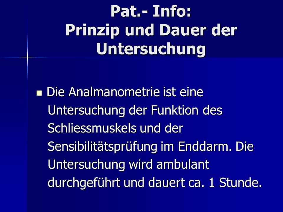 Pat.- Info: Prinzip und Dauer der Untersuchung
