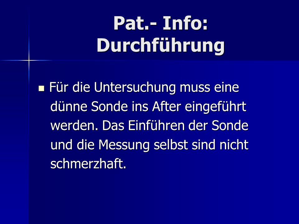 Pat.- Info: Durchführung
