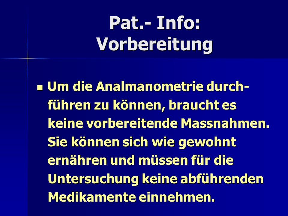 Pat.- Info: Vorbereitung