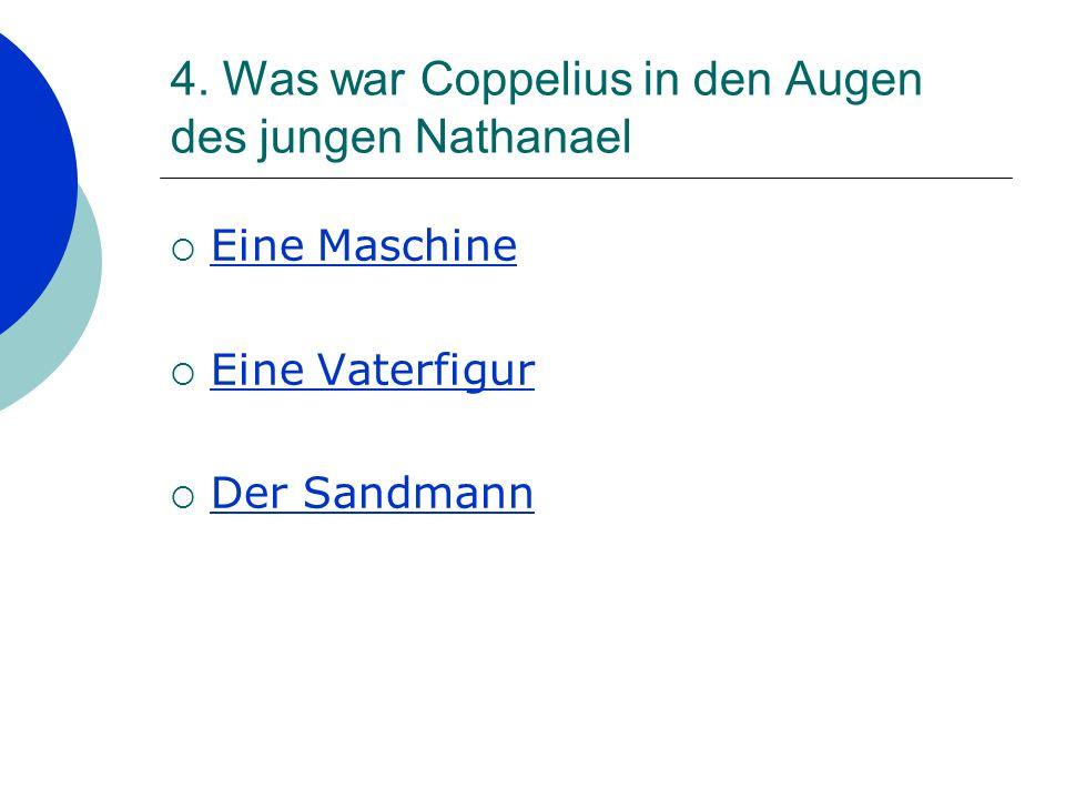 4. Was war Coppelius in den Augen des jungen Nathanael
