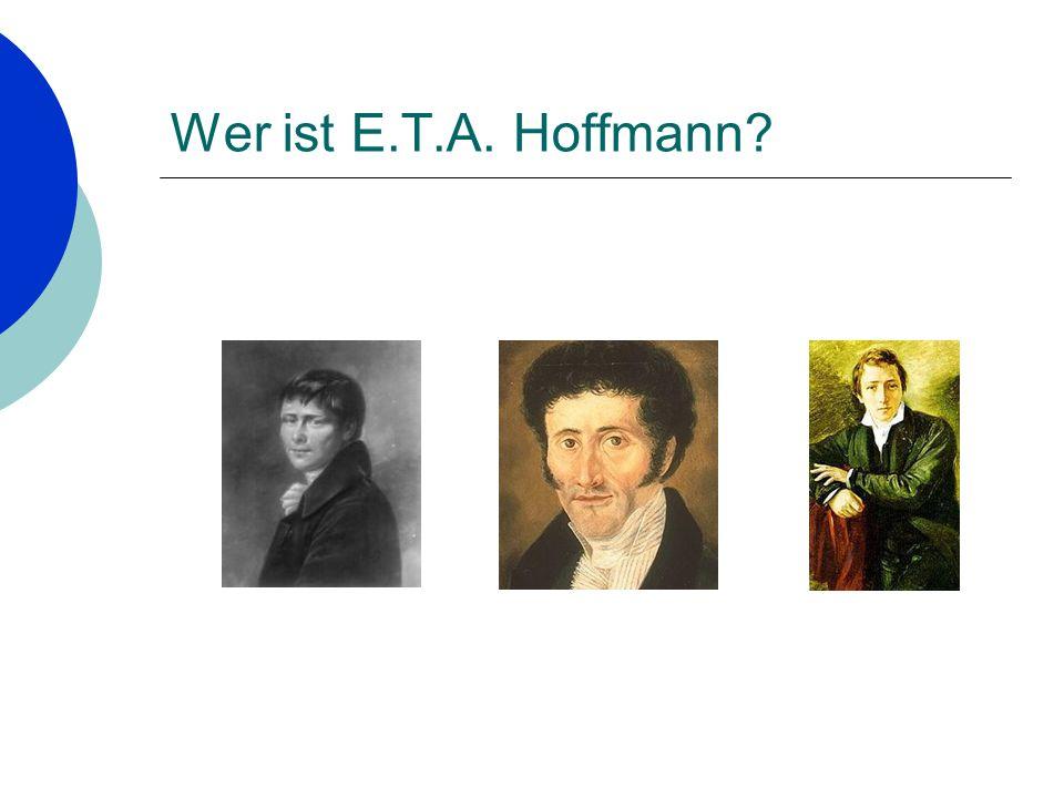 Wer ist E.T.A. Hoffmann