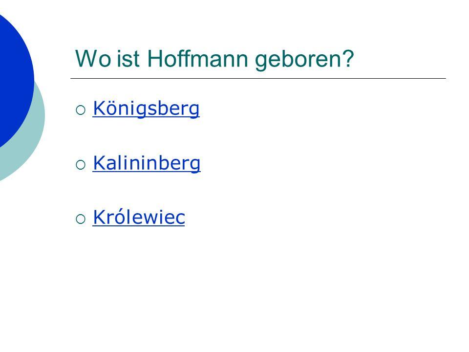 Wo ist Hoffmann geboren