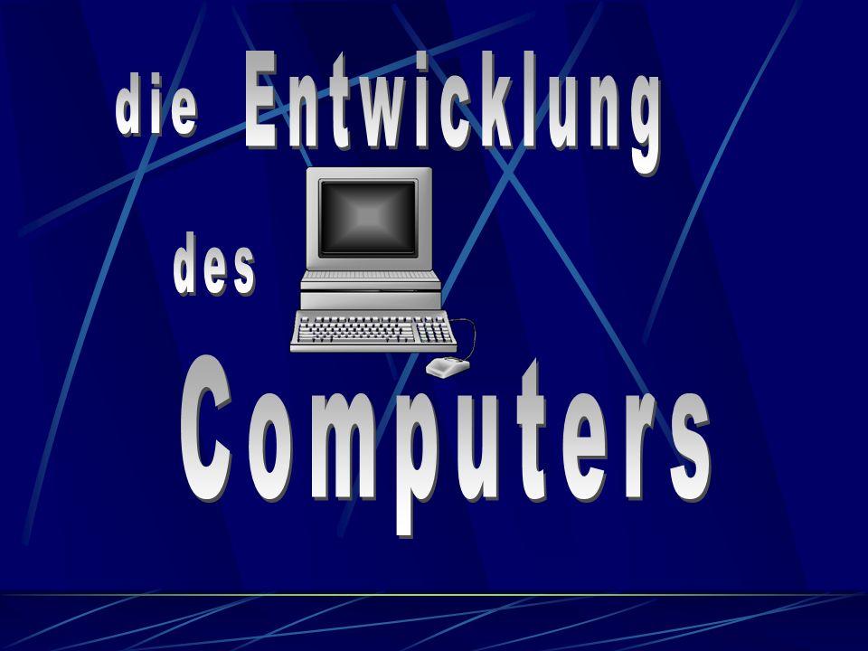 Entwicklung die des Computers