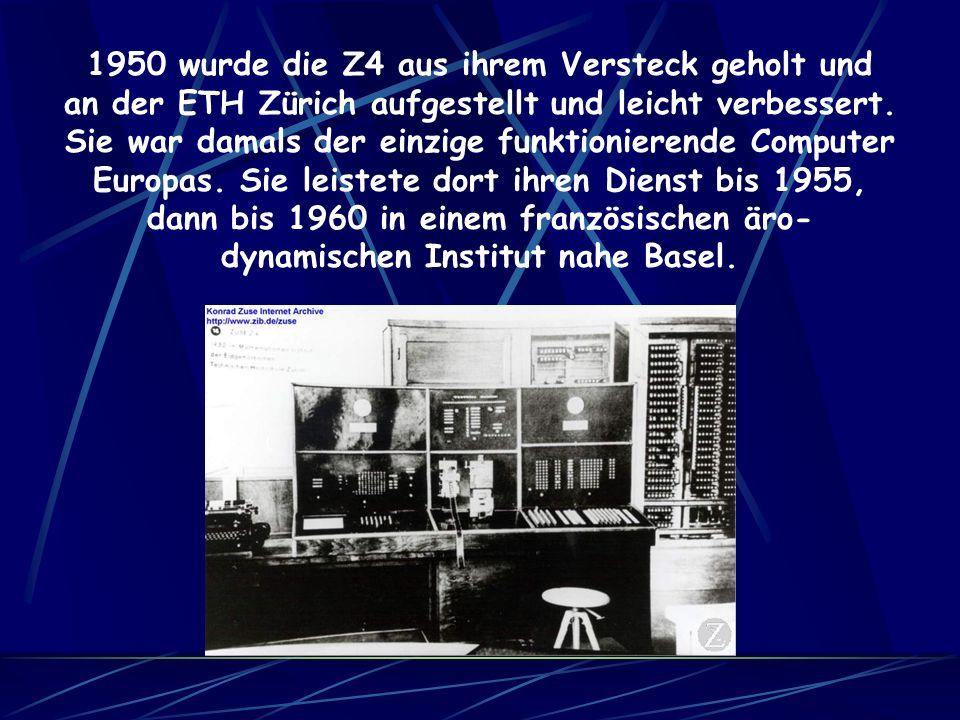 1950 wurde die Z4 aus ihrem Versteck geholt und