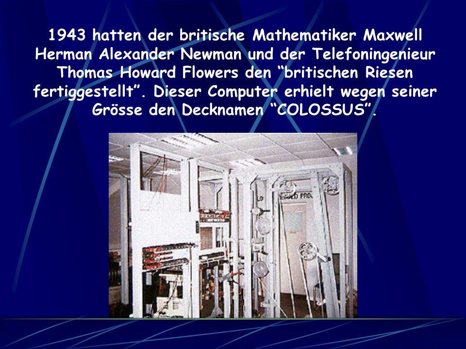 1943 hatten der britische Mathematiker Maxwell Herman Alexander Newman und der Telefoningenieur Thomas Howard Flowers den britischen Riesen fertiggestellt .