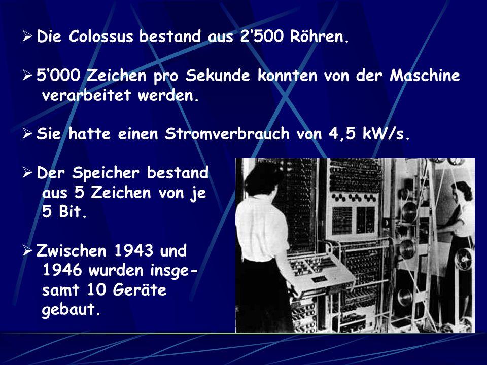 Die Colossus bestand aus 2'500 Röhren.
