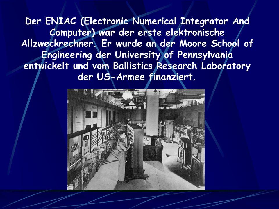 Der ENIAC (Electronic Numerical Integrator And Computer) war der erste elektronische Allzweckrechner.