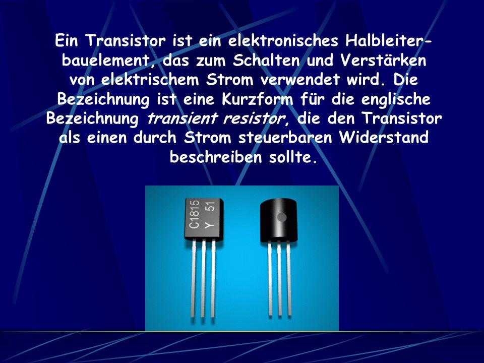Ein Transistor ist ein elektronisches Halbleiter-
