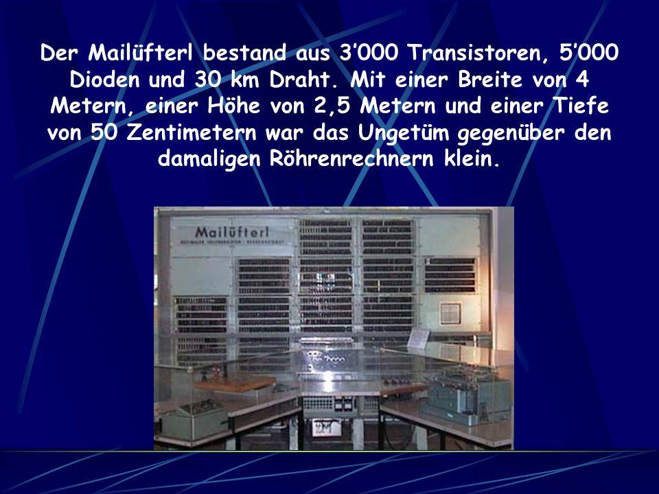 Der Mailüfterl bestand aus 3'000 Transistoren, 5'000 Dioden und 30 km Draht.