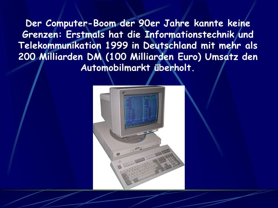 Der Computer-Boom der 90er Jahre kannte keine