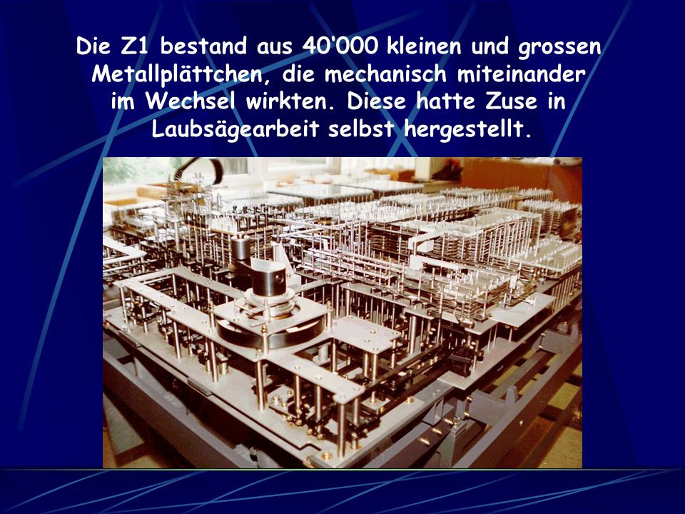 Die Z1 bestand aus 40'000 kleinen und grossen