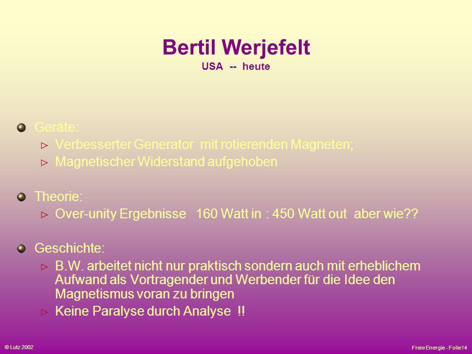 Bertil Werjefelt USA -- heute
