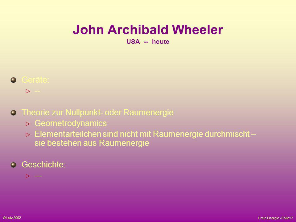 John Archibald Wheeler USA -- heute