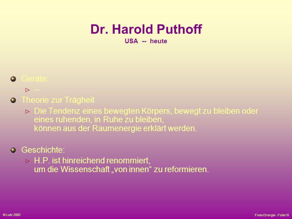 Dr. Harold Puthoff USA -- heute