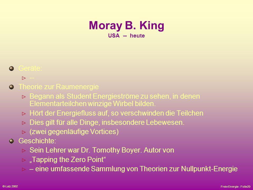 Moray B. King USA -- heute