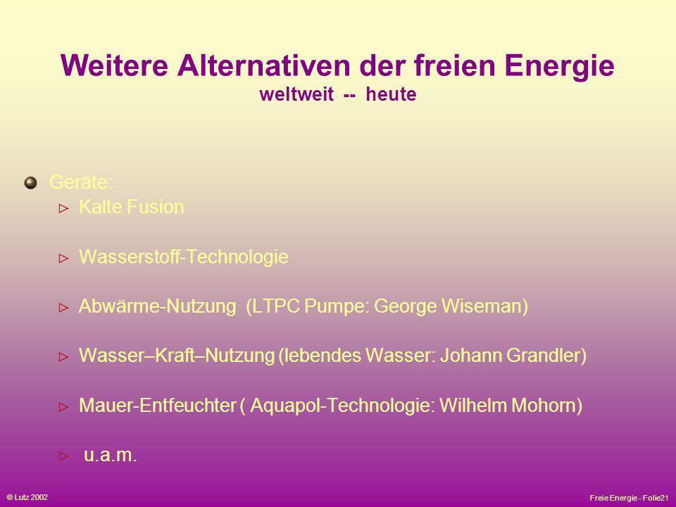 Weitere Alternativen der freien Energie weltweit -- heute