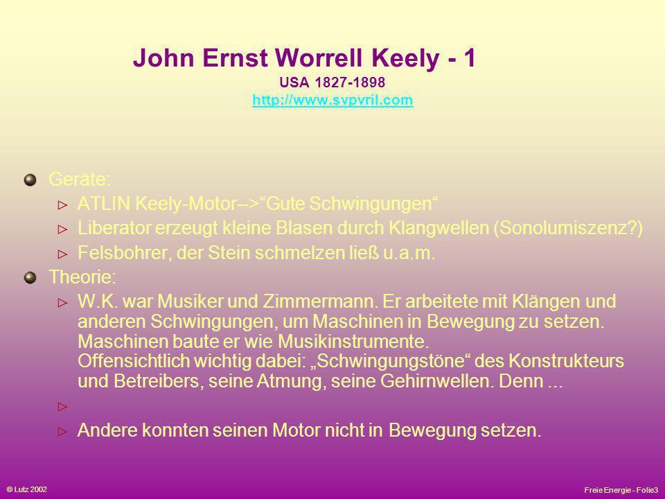 John Ernst Worrell Keely - 1 USA 1827-1898 http://www.svpvril.com