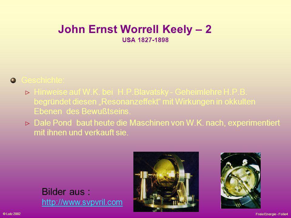 John Ernst Worrell Keely – 2 USA 1827-1898