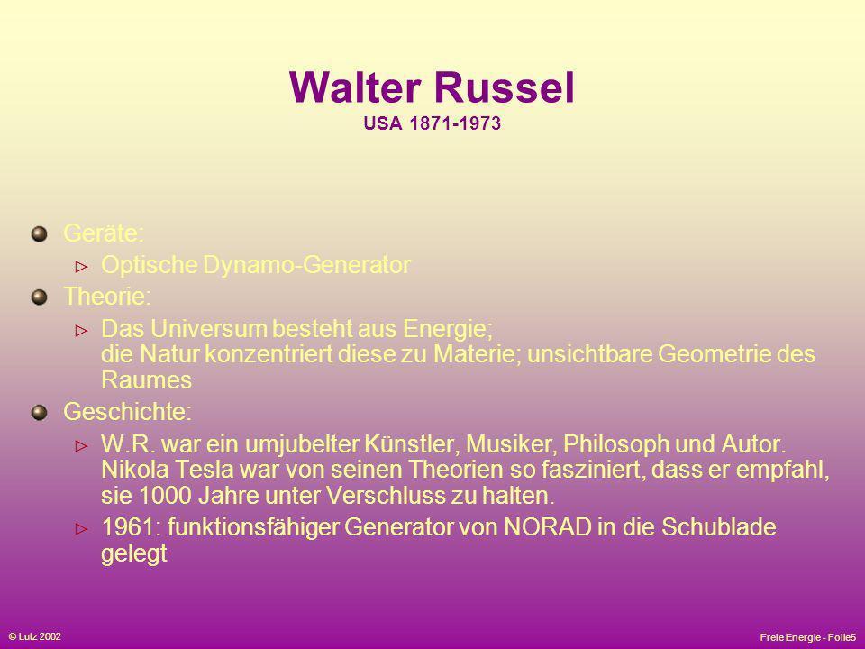 Walter Russel USA 1871-1973 Geräte: Optische Dynamo-Generator Theorie: