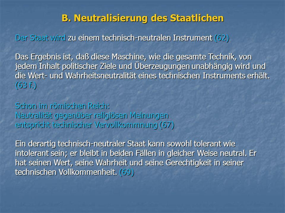 B. Neutralisierung des Staatlichen