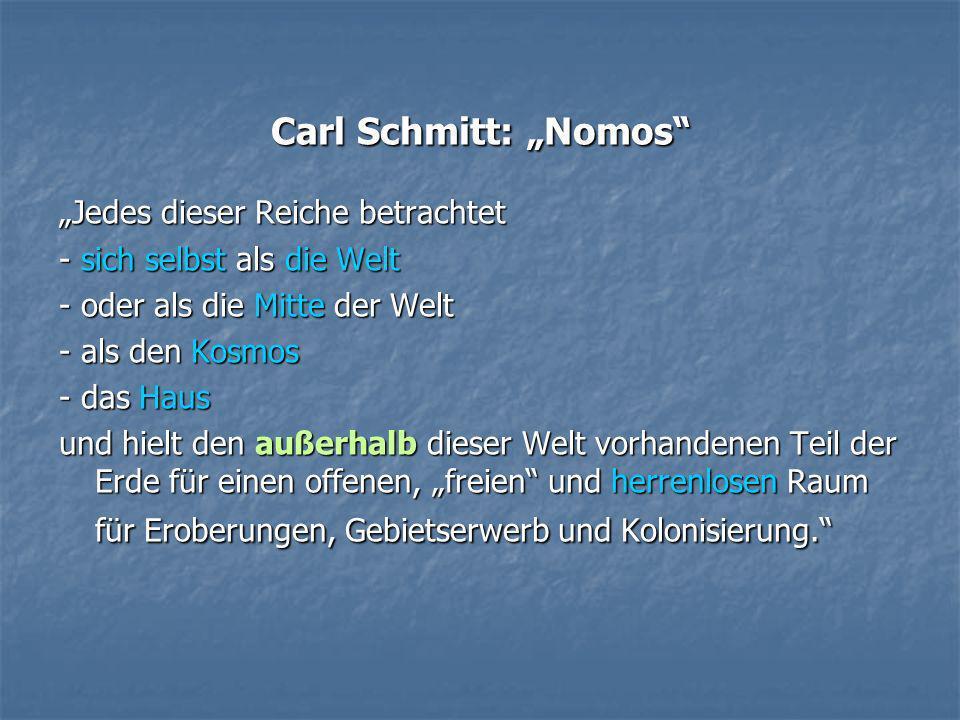 """Carl Schmitt: """"Nomos """"Jedes dieser Reiche betrachtet"""