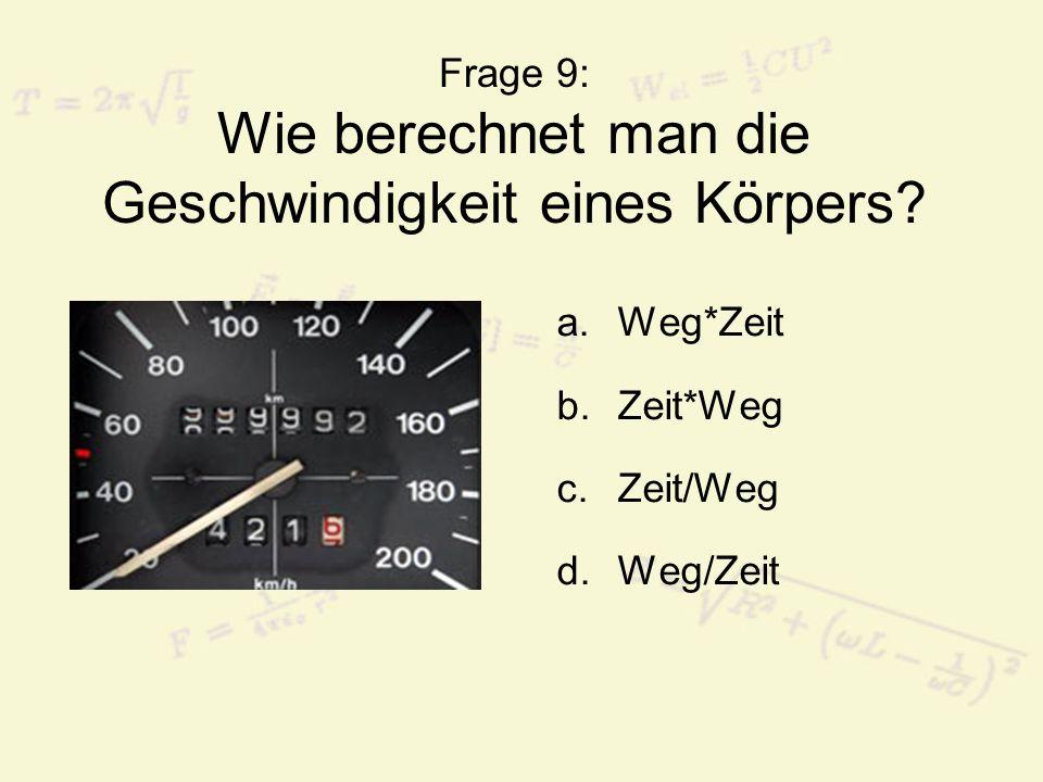 Frage 9: Wie berechnet man die Geschwindigkeit eines Körpers