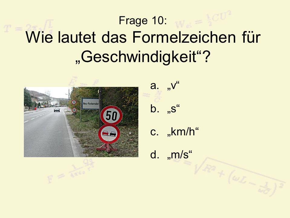 """Frage 10: Wie lautet das Formelzeichen für """"Geschwindigkeit"""