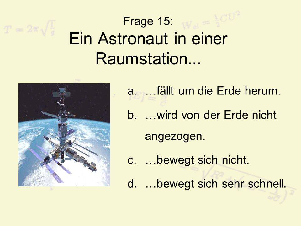 Frage 15: Ein Astronaut in einer Raumstation...