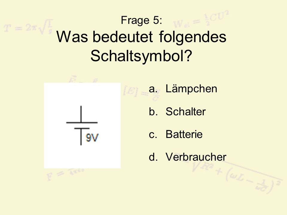 Frage 5: Was bedeutet folgendes Schaltsymbol