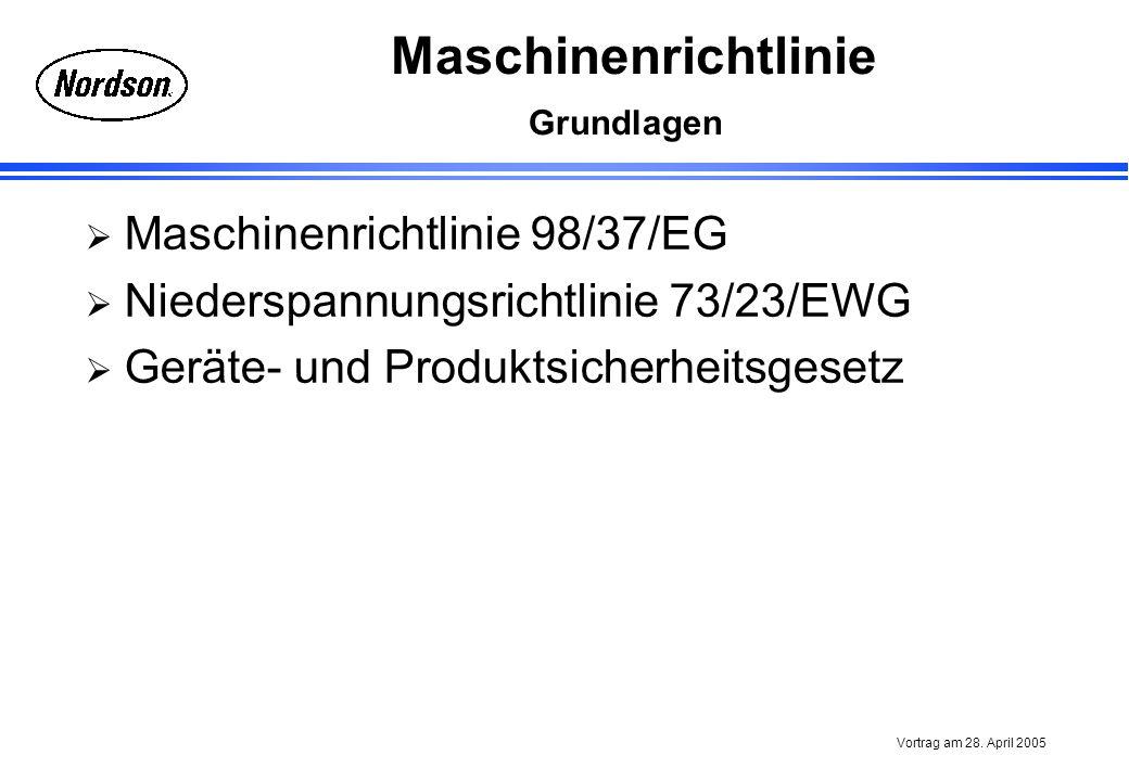 Maschinenrichtlinie 98/37/EG Niederspannungsrichtlinie 73/23/EWG