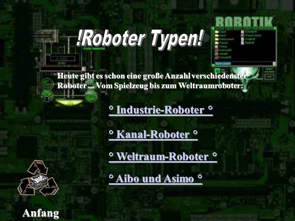 !Roboter Typen! ° Industrie-Roboter ° ° Kanal-Roboter °