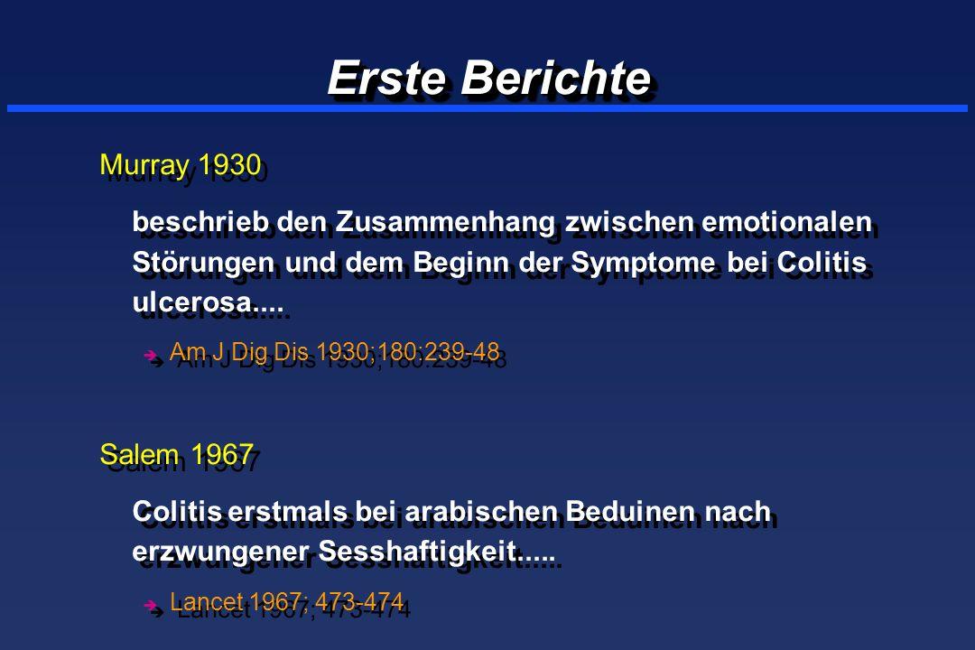Erste Berichte Murray 1930. beschrieb den Zusammenhang zwischen emotionalen Störungen und dem Beginn der Symptome bei Colitis ulcerosa....