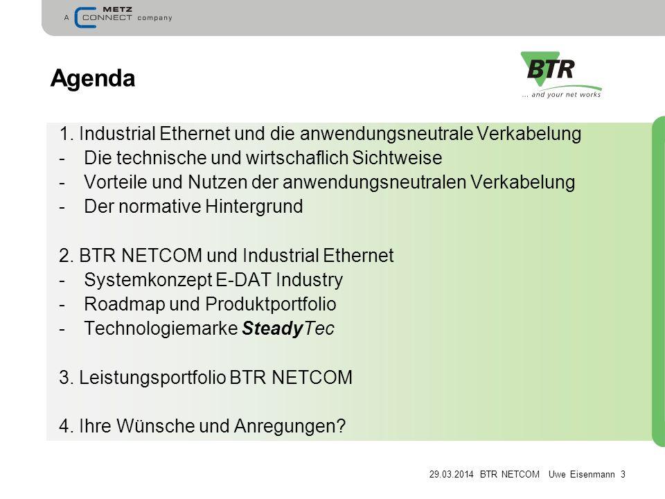 Agenda 1. Industrial Ethernet und die anwendungsneutrale Verkabelung