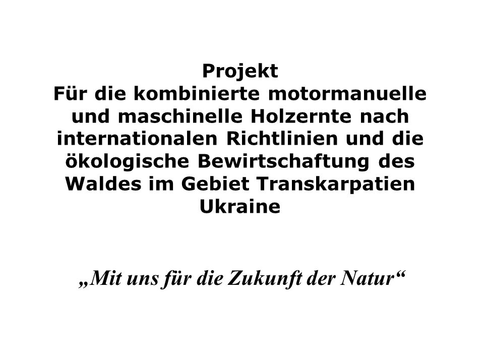 """""""Mit uns für die Zukunft der Natur"""