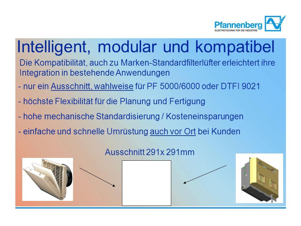 Intelligent, modular und kompatibel