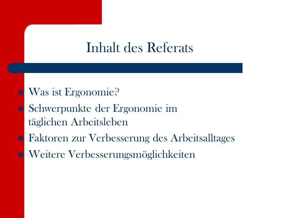 Inhalt des Referats Was ist Ergonomie
